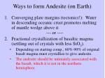 ways to form andesite on earth