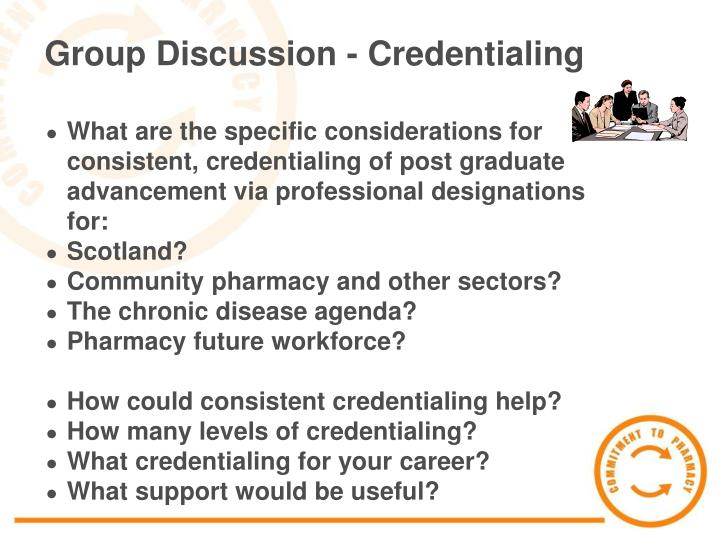 Group Discussion - Credentialing