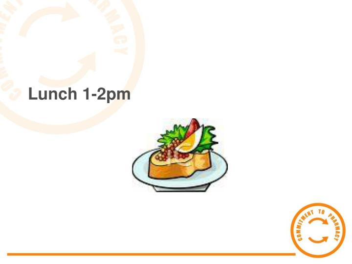 Lunch 1-2pm