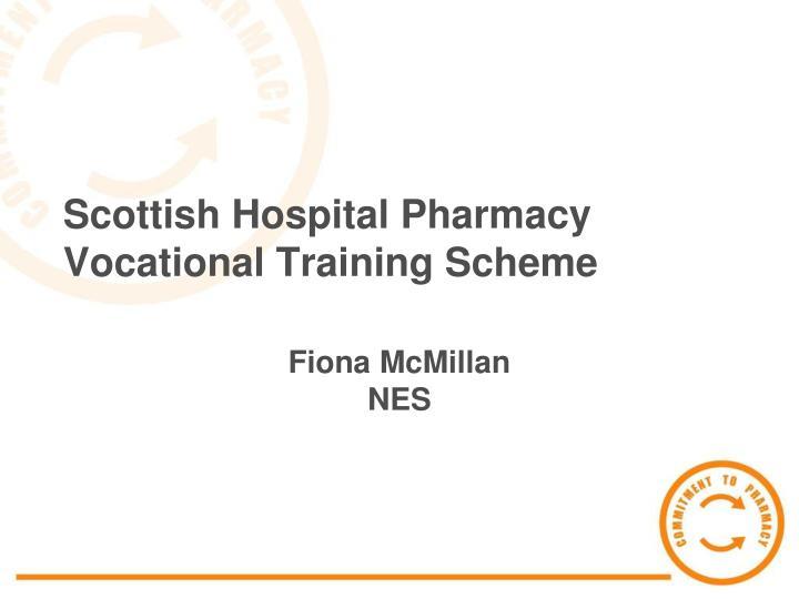 Scottish Hospital Pharmacy Vocational Training Scheme