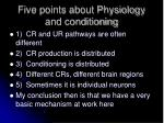 five points about physiology and conditioning