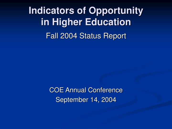 indicators of opportunity in higher education n.