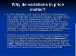 why do variations in price matter