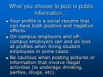 what you choose to post is public information