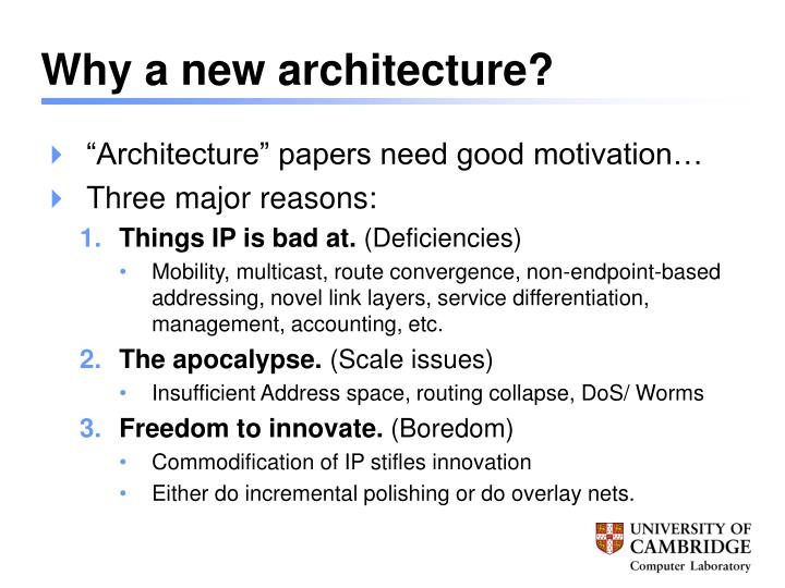 Why a new architecture