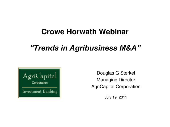crowe horwath webinar trends in agribusiness m a n.
