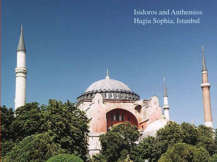 Isidoros and Anthemios
