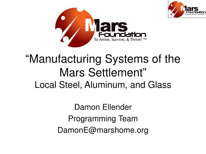 manufacturing systems of the mars settlement local steel aluminum and glass