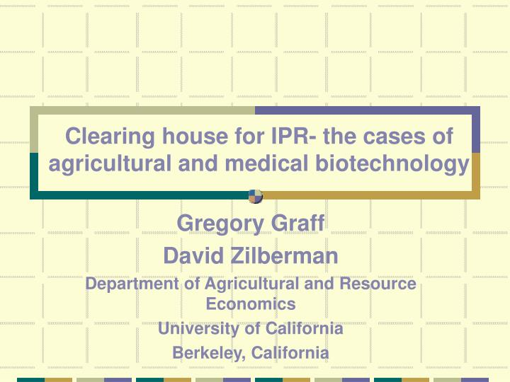 clearing house for ipr the cases of agricultural and medical biotechnology