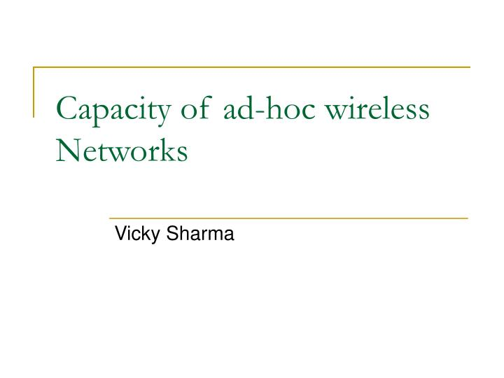 capacity of ad hoc wireless networks n.