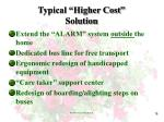 typical higher cost solution