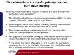 five elements in successful primary teacher curriculum making