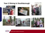 year 2 filming in southborough