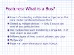 features what is a bus