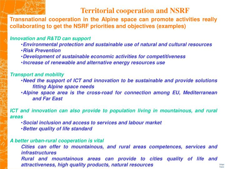 Transnational cooperation in the Alpine space can promote activities really collaborating to get the NSRF priorities and objectives (examples)