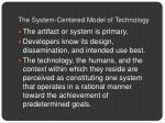 the system centered model of technology