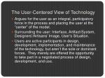 the user centered view of technology