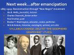 next week after emancipation