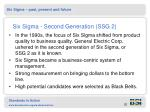 six sigma second generation ssg 2