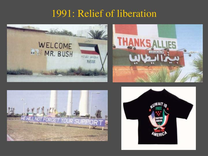 1991: Relief of liberation
