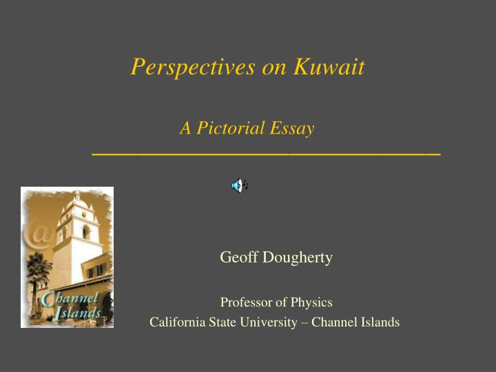 Perspectives on kuwait a pictorial essay