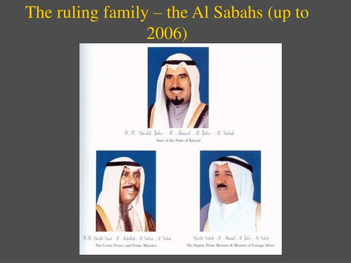 The ruling family – the Al Sabahs (up to 2006)