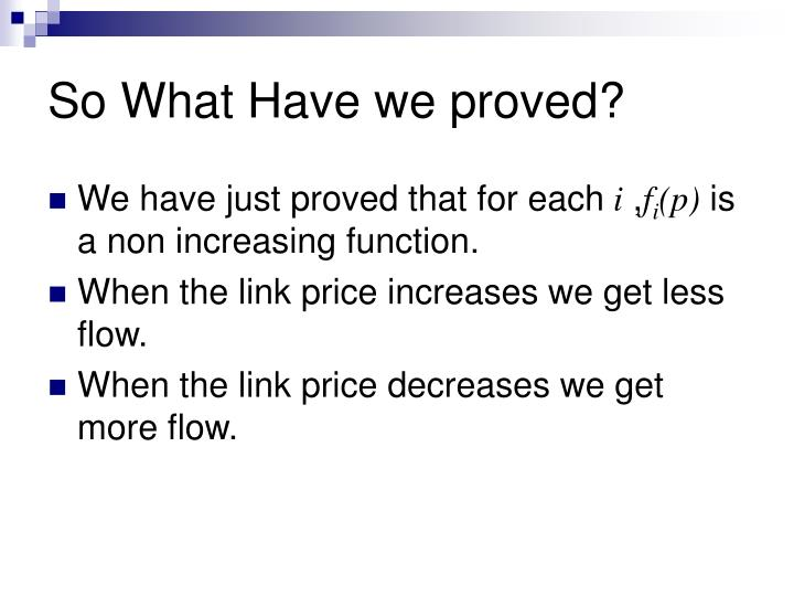So What Have we proved?