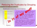 reducing the duplicates by grouping