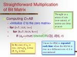 straightforward multiplication of bit matrix