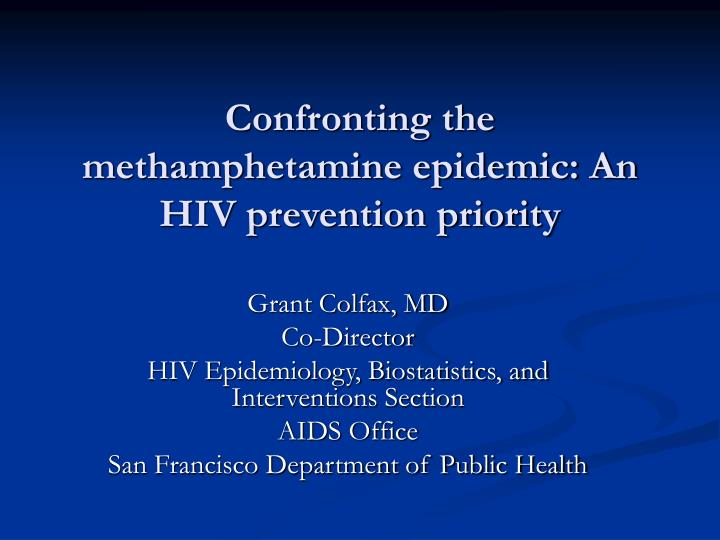 Confronting the methamphetamine epidemic an hiv prevention priority