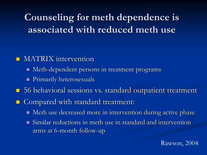 Counseling for meth dependence is associated with reduced meth use