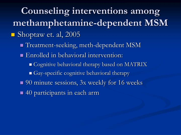 Counseling interventions among methamphetamine-dependent MSM