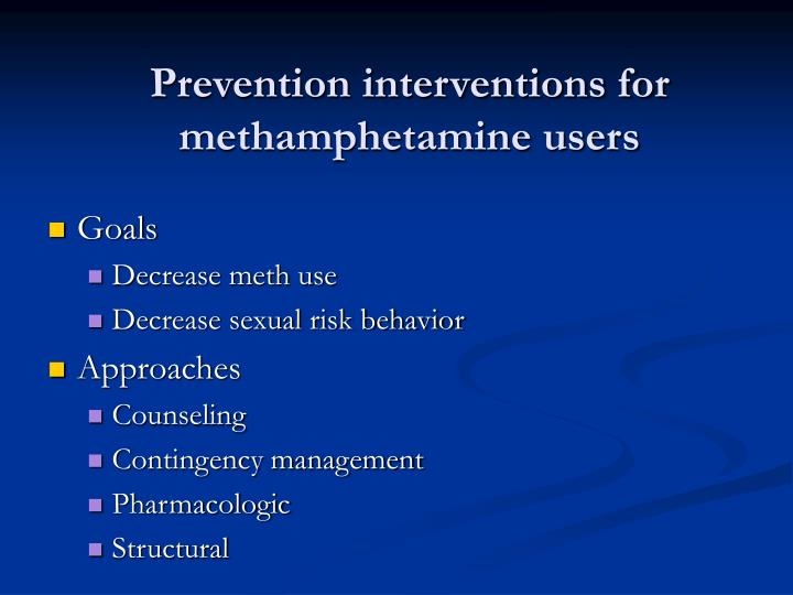 Prevention interventions for methamphetamine users