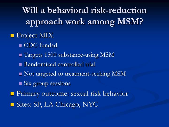 Will a behavioral risk-reduction approach work among MSM?