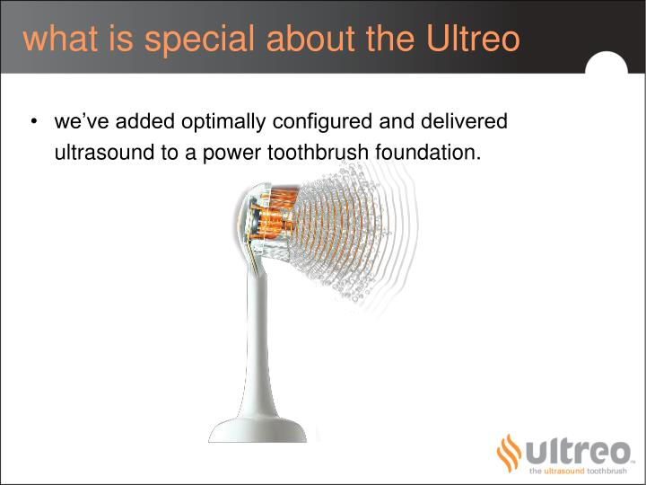 what is special about the Ultreo