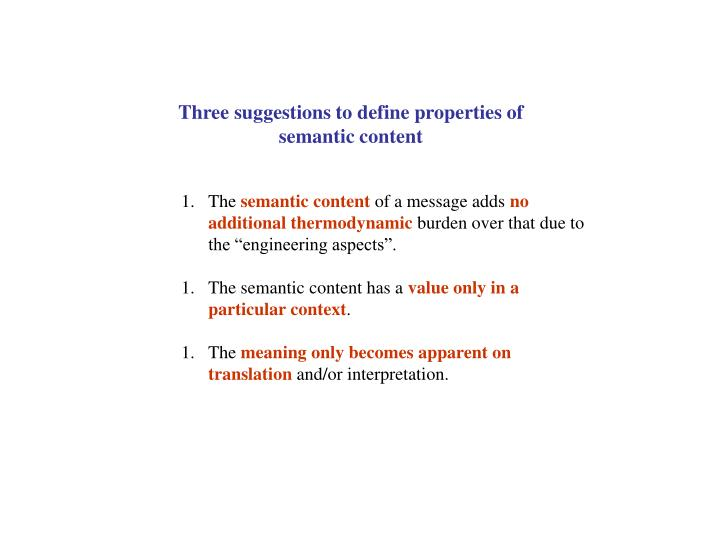 Three suggestions to define properties of  semantic content