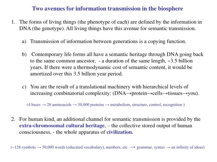 Two avenues for information transmission in the biosphere