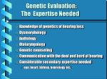 genetic evaluation the expertise needed