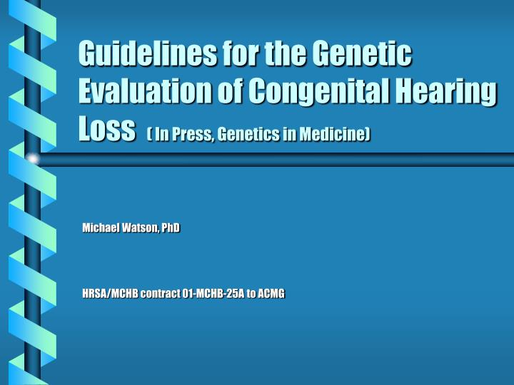 guidelines for the genetic evaluation of congenital hearing loss in press genetics in medicine n.
