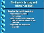 the genetic testing and triage paradigm 1