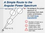 a simple route to the angular power spectrum