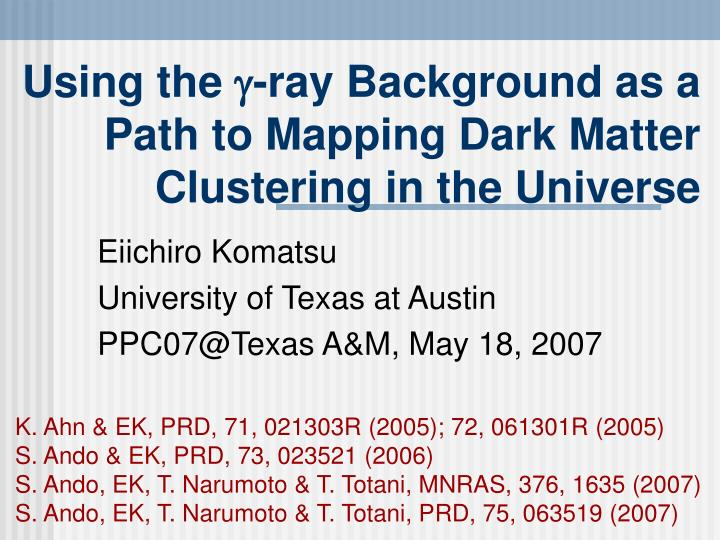 using the ray background as a path to mapping dark matter clustering in the universe n.