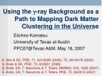 using the ray background as a path to mapping dark matter clustering in the universe