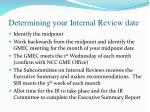 determining your internal review date