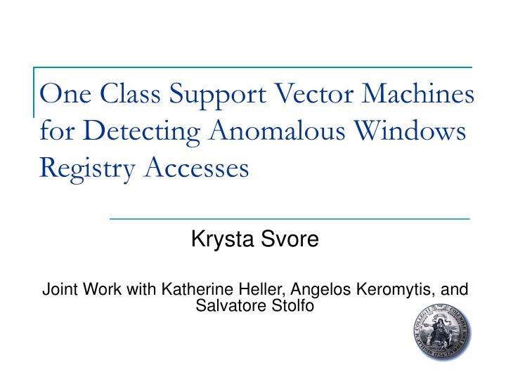one class support vector machines for detecting anomalous windows registry accesses n.