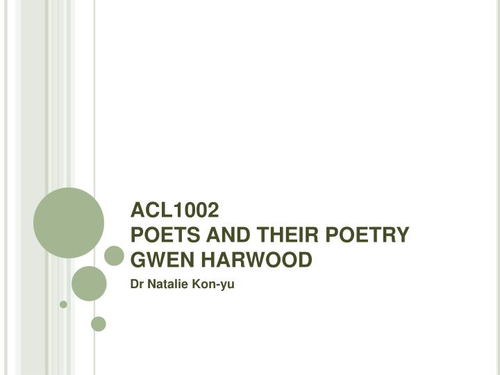 acl1002 poets and their poetry gwen harwood n.