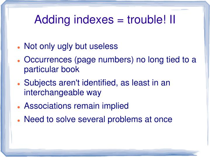 Adding indexes = trouble! II