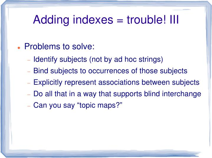 Adding indexes = trouble! III