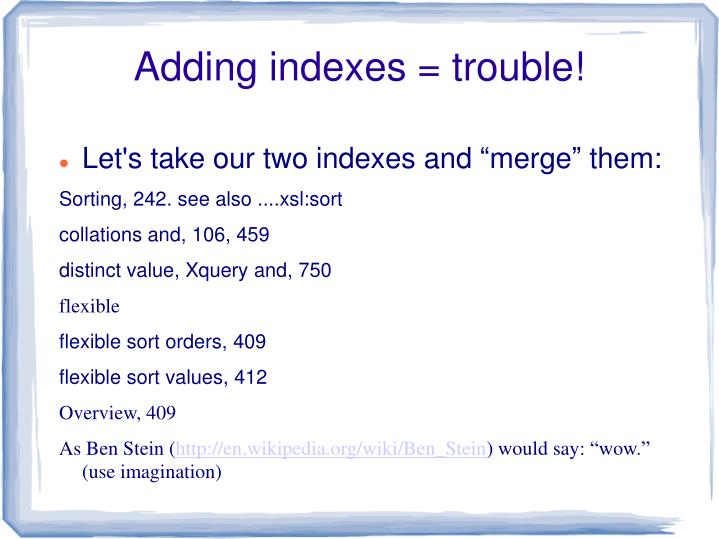 Adding indexes = trouble!
