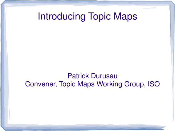 Patrick durusau convener topic maps working group iso